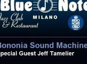 Bononia Sound Machine approda mitico Blue Note Milano Giovedì ottobre 2013: special guest Jeff Tamelier.