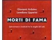 Morti fama, Giovanni Arduino Loredana Lipperini (Corbaccio)