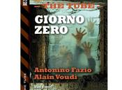"""Nuove Uscite """"The Tube Giorno Zero"""" Antonio Fazio Alain Voudì"""