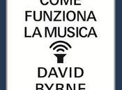 David Byrne: Come funziona musica.