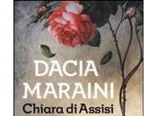 CHIARA ASSISI. ELOGIO DELLA DISOBBEDIENZA- Dacia Maraini