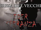 """Eder Speranza"", protagonista Teresa Vecchio scena Teatro primo Napoli"