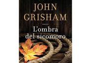 "Prossima Uscita ""L'ombra sicomoro"" John Grisham"