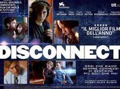 """""""Disconnect"""" cinema Gennaio distribuzione della Filmauro (Con Cilp Foto)"""
