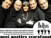 Quei quattro scarafaggi Teatro Verdi: tempo Beatles!