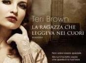 Gennaio 2014: anteprima ragazza leggeva cuori Teri Brown (Corbaccio)