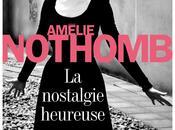"""nostalgia felice"""" Amélie Nothomb"""