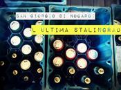 Giorgio Nogaro: l'ultima Stalingrado. reportage Bakunin