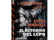 "Nuove Uscite ""The Tube Exposed ritorno Lupo"" Luigi Brasili"