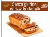 Libro della Settimana: Senza Glutine: Pane, Torte Biscotti
