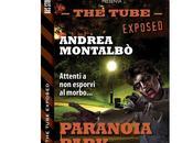 "Nuove Uscite ""The Tube Exposed Paranoia Park"" Andrea Montalbò"