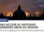 """L'ONU accusa Vaticano: """"permessi abusi minori"""""""