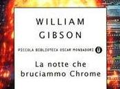 notte bruciammo Chrome William Gibson Recensione
