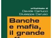 Banche mafia, grande affare Davide Carlucci Giuseppe Caruso