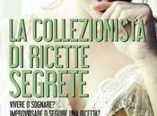 collezionista ricette segrete Allegra Goodman