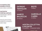 INCONTRI MUSEO DIALOGHI PRESENTE L'ARTE CONTEMPORANEA Museo Civico Sansepolcro