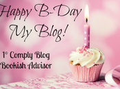 Happy B-Day Blog: Comply Blog Bookish Advisor!