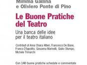 BUONE PRATICHE TEATRO. BANCA DELLE IDEE TEATRO ITALIANO volume Mimma Gallina Oliviero Ponte Pino