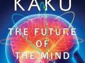Letture: futuro della mente, Michio Kaku