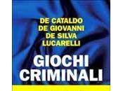 Giochi criminali, Giancarlo Cataldo, Maurizio Giovanni, Diego Silva Carlo Lucarelli