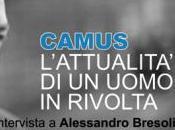 ALBERT CAMUS: UOMO RIVOLTA Intervista Alessandro Bresolin