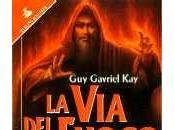 Gavriel Kay: fuoco