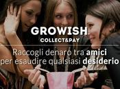 Regali social, Italia arriva Growish