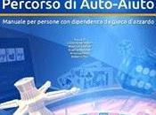 """manuale persone dipendenza gioco d'azzardo: """"Gambling percorso Auto-Aiuto"""" 2014"""