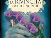 Novità:La Rivincita. Gathering Blue Lois Lowry