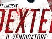 Recensione Dexter vendicatore Jeff Lindsay