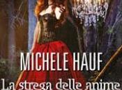 Maggio 2014: anteprima Strega delle Anime Michele Hauf
