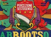 AbROOTSo, campagna crowdfunding nuovo video PercezioneSestoSenso