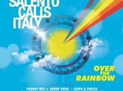 "Salento Calls Italy ""Over Rainbow!"""