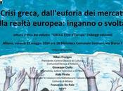 """""""Crisi greca, dall'euforia mercati alla realtà europea: inganno svolta?"""", incontro Milano prossimo maggio"""