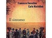 "sintomo"" Francesco Fiorentino Carlo Mastelloni"