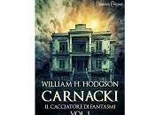 "Nuove Uscite ""Carnacki, Cacciatore Fantasmi Vol. William Hope Hodgson"