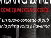 Urban Cabaret: York Ravenna