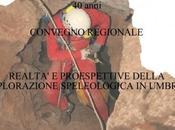 Realtà prospettive dell'esplorazione speleologica Umbria Convegno Regionale