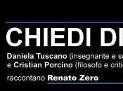 CHIEDI Daniela Tuscano Cristian Porcino raccontano Renato Zero