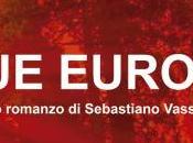 SANGUE EUROPEO Terre selvagge nuovo romanzo Sebastiano Vassalli
