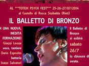 Balletto Bronzo TOTEM PSYCH FEST