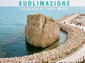 Pietro Motisi SUDLIMAZIONE