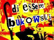 [Segnalazione] Sognavo essere Bukowski Gino Armuzzi