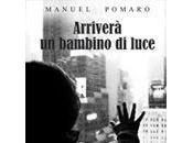 """Presentazione """"Arriverà Bambino Luce"""" Manuel Pomaro"""