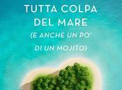 """Anteprima di... """"Tutta colpa mare anche mojito)"""" Chiara Parenti"""
