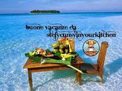 Buone vacanze stefycunsyinyourkitchen diario viaggio
