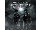 """Recensione """"L'Estate Segreta Babe Hardy"""" Fabio Lastrucci"""