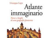 Atlante immaginario Giuseppe Lupo