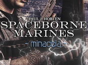 """Anteprima di... """"Spaceborne Marines. Minaccia"""" Paul Horten"""