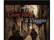 """Lillo Favia, """"Come meta viaggio"""""""